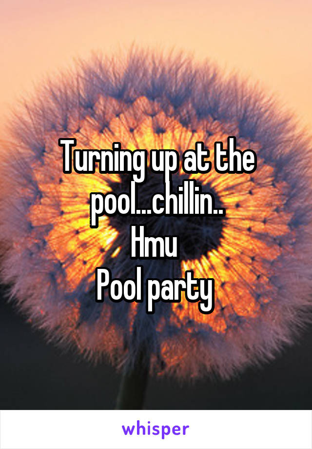 Turning up at the pool...chillin.. Hmu  Pool party