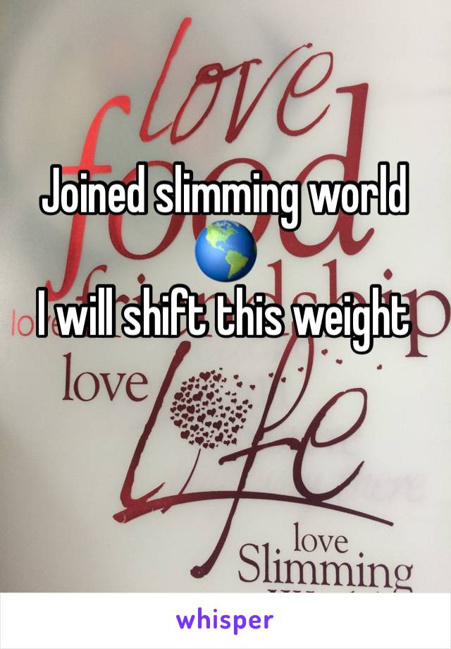 Joined slimming world 🌎  I will shift this weight