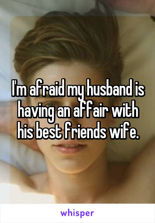 wife had affair with best friend