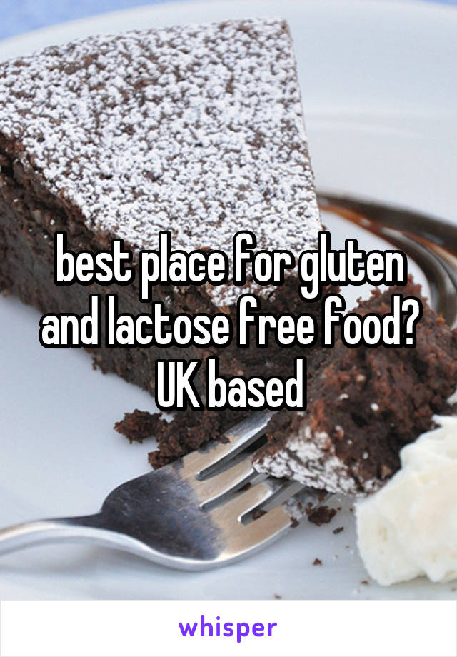 best place for gluten and lactose free food? UK based