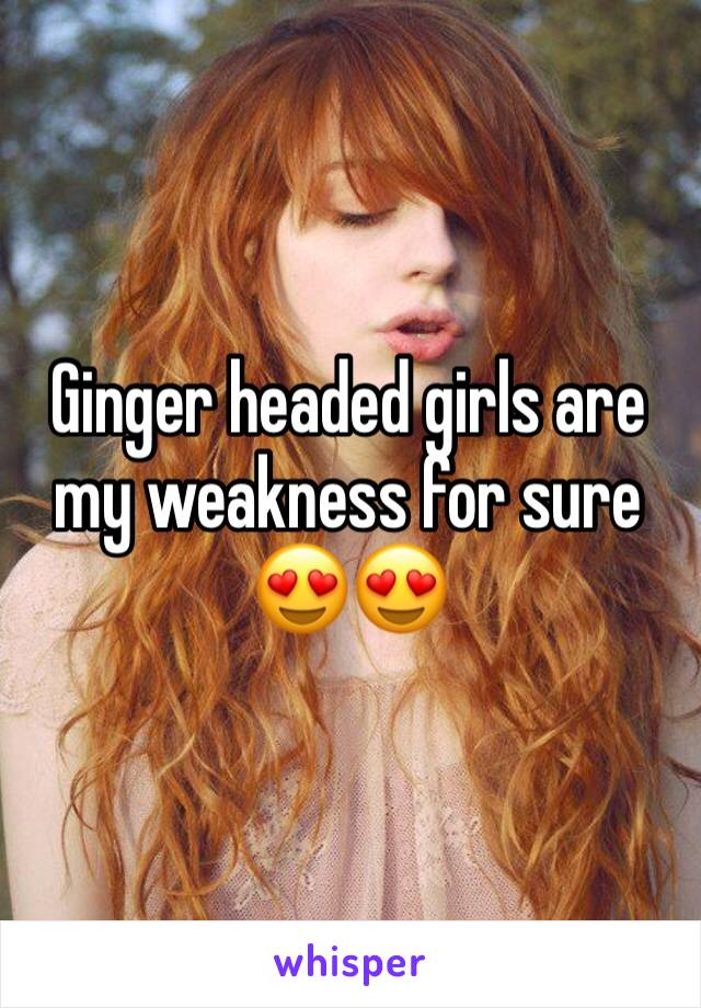 Ginger headed girls are my weakness for sure 😍😍