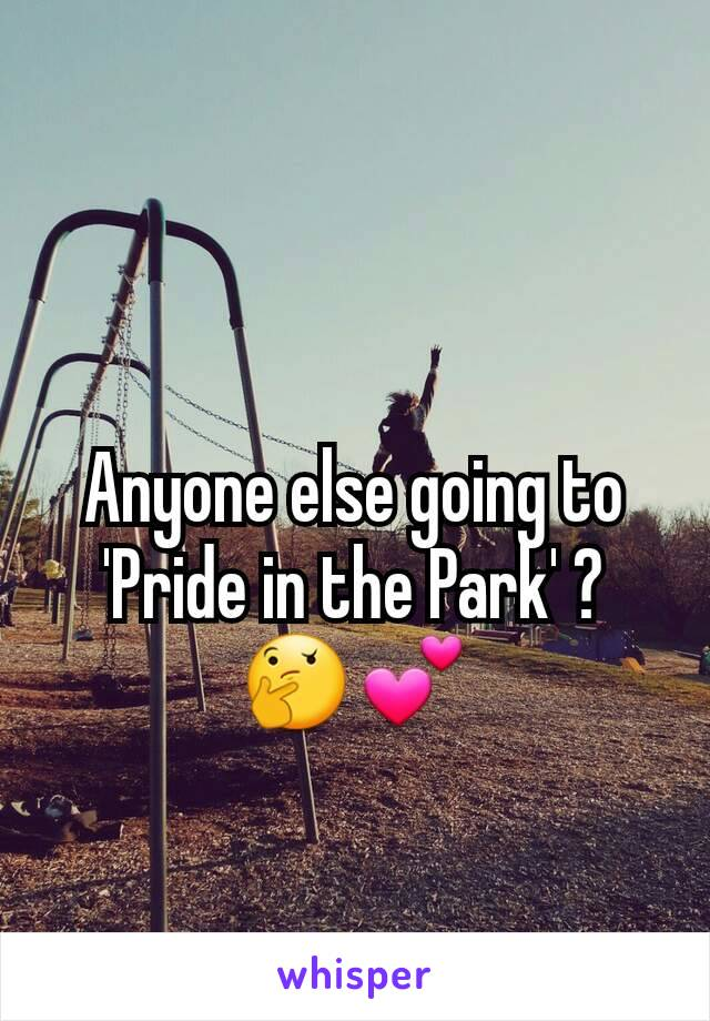 Anyone else going to 'Pride in the Park' ? 🤔💕