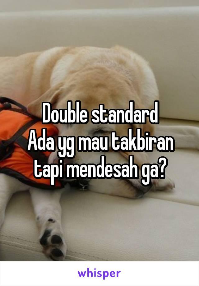 Double standard Ada yg mau takbiran tapi mendesah ga?