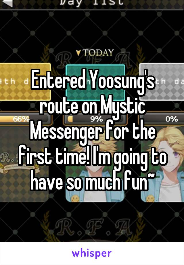 Entered Yoosung's route on Mystic Messenger for the first time! I'm going to have so much fun~