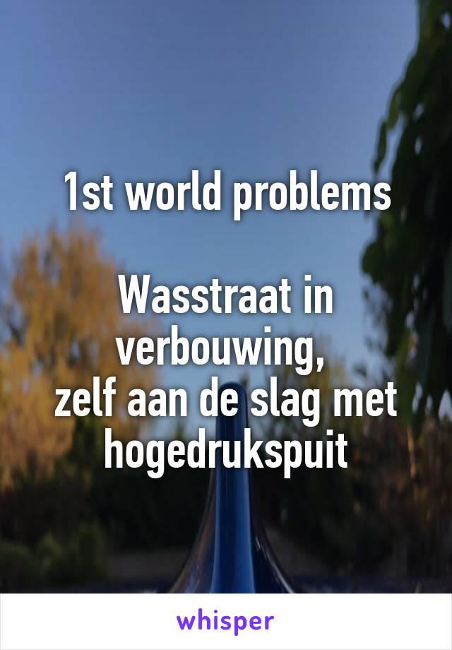 1st world problems  Wasstraat in verbouwing,  zelf aan de slag met hogedrukspuit
