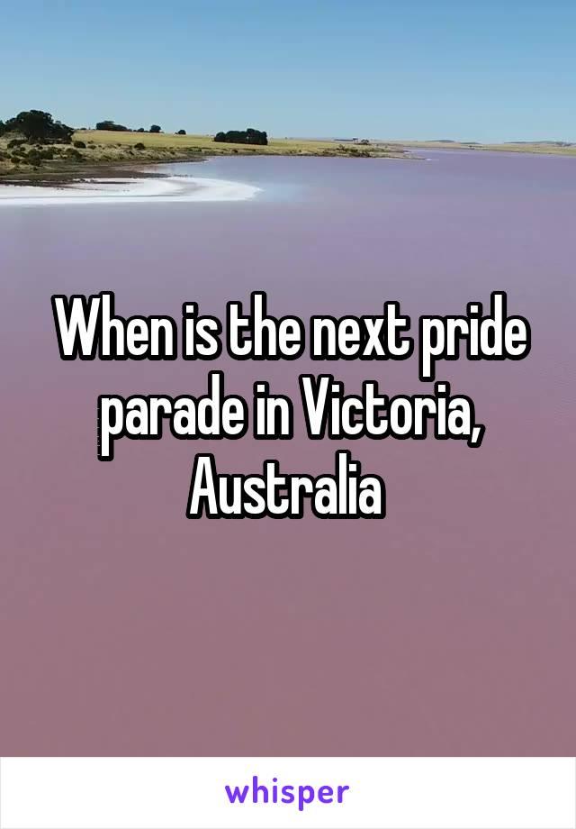 When is the next pride parade in Victoria, Australia