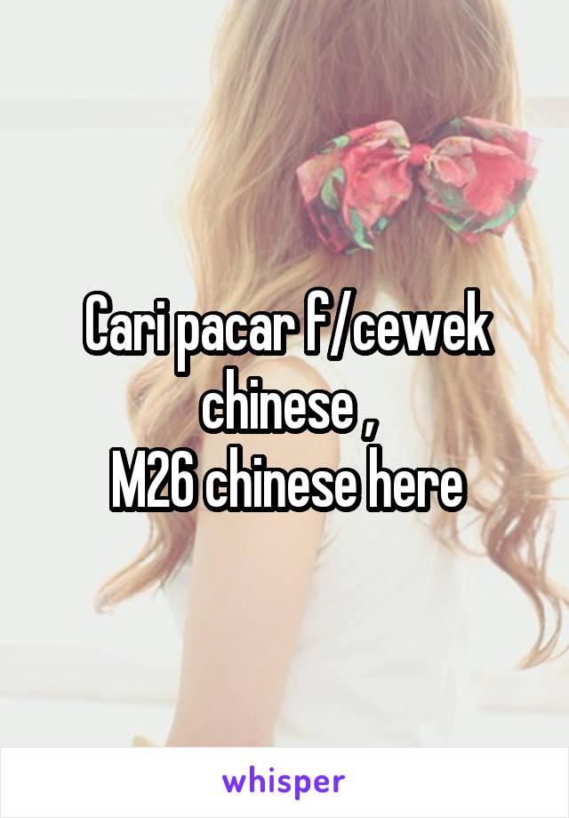 Cari pacar f/cewek chinese , M26 chinese here