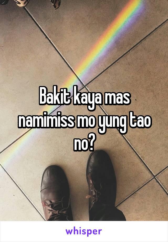 Bakit kaya mas namimiss mo yung tao no?