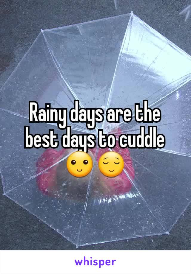 Rainy days are the best days to cuddle 🙂😌