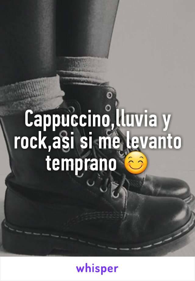 Cappuccino,lluvia y rock,asi si me levanto temprano 😊