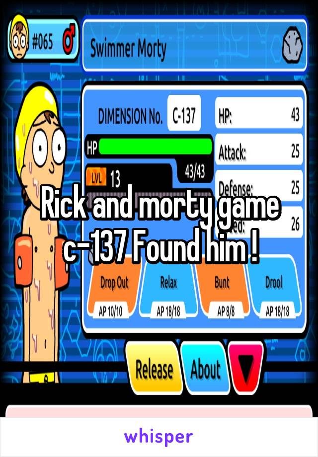 Rick and morty game c-137 Found him !