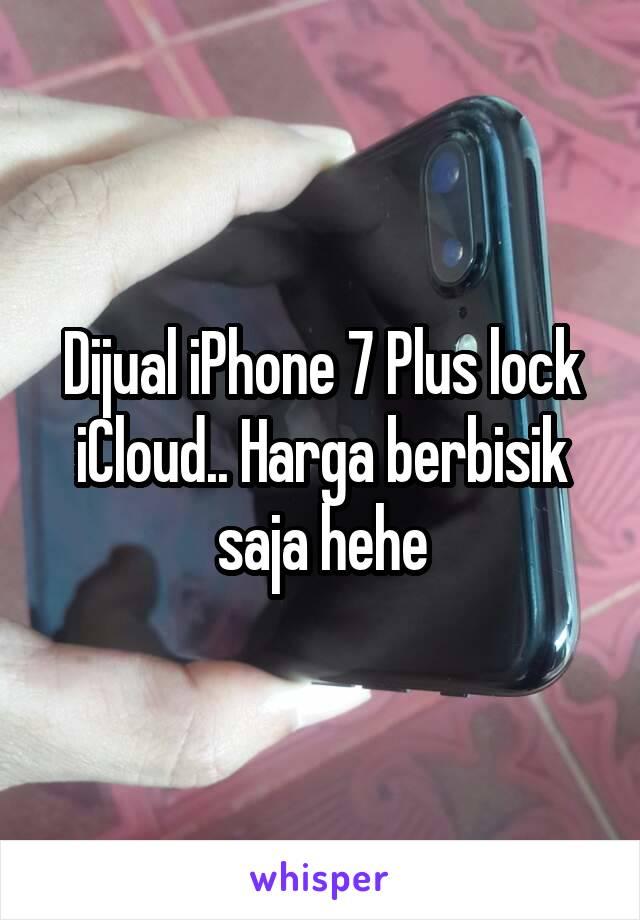 Dijual iPhone 7 Plus lock iCloud.. Harga berbisik saja hehe