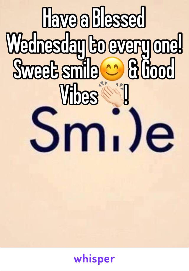 Have a Blessed Wednesday to every one! Sweet smile😊 & Good Vibes👏🏻!