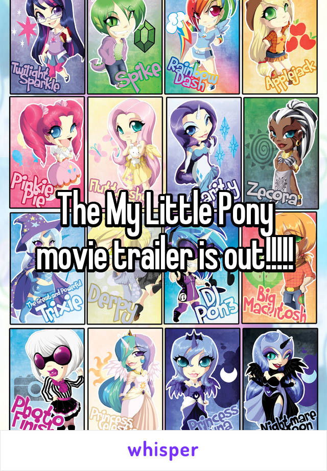 The My Little Pony movie trailer is out!!!!!