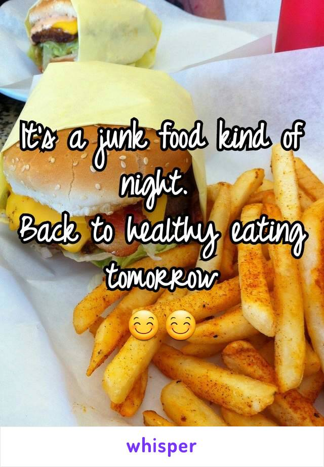 It's a junk food kind of night.  Back to healthy eating tomorrow 😊😊