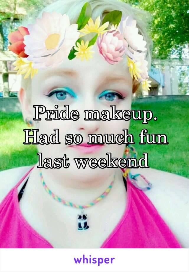 Pride makeup. Had so much fun last weekend