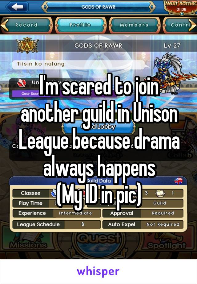 I'm scared to join another guild in Unison League because drama always happens (My ID in pic)