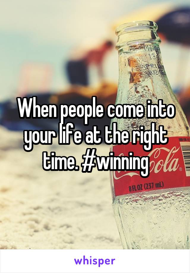 When people come into your life at the right time. #winning