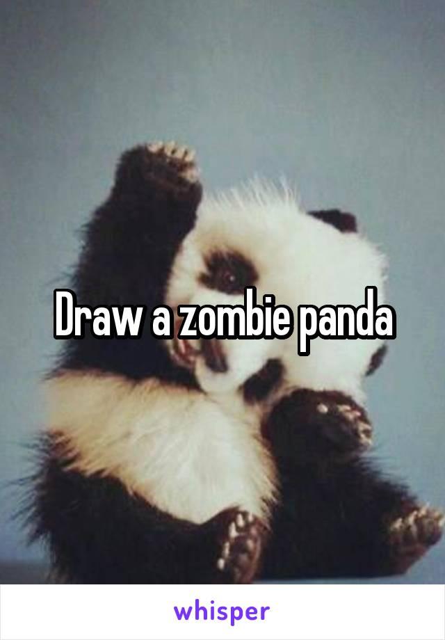 Draw a zombie panda