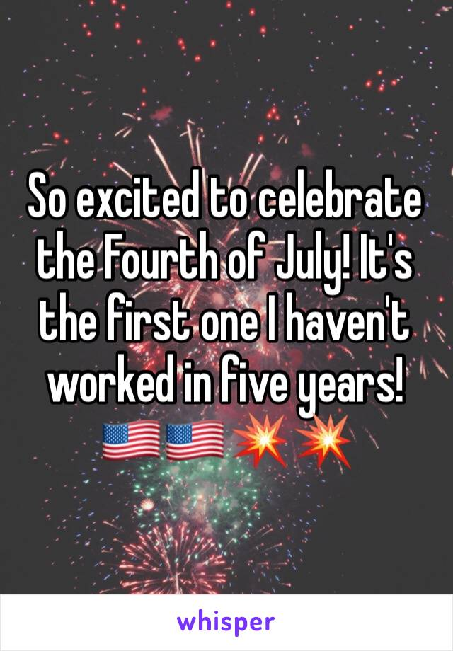 So excited to celebrate the Fourth of July! It's the first one I haven't worked in five years! 🇺🇸🇺🇸💥💥