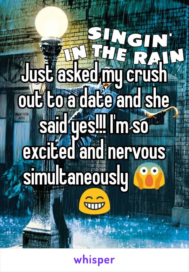 Just asked my crush out to a date and she said yes!!! I'm so excited and nervous simultaneously 😱😁
