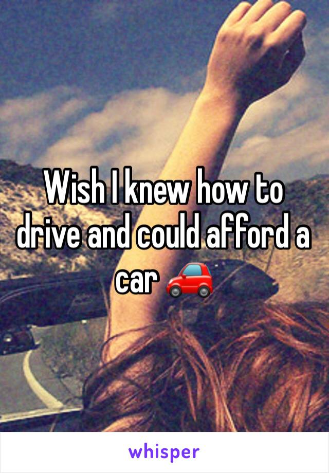 Wish I knew how to drive and could afford a car 🚗