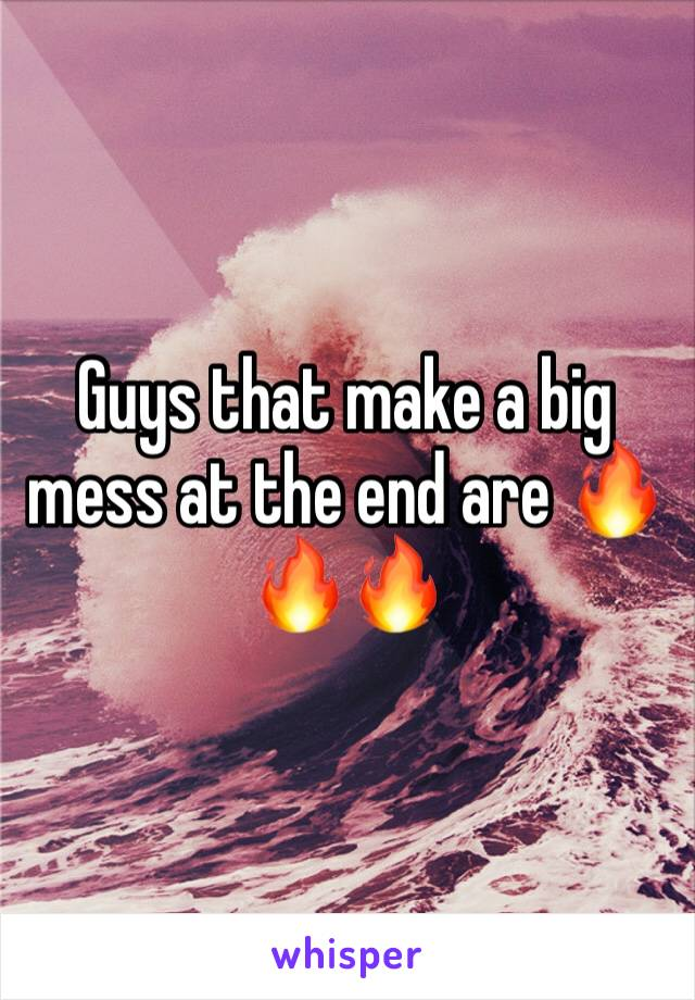 Guys that make a big mess at the end are 🔥🔥🔥