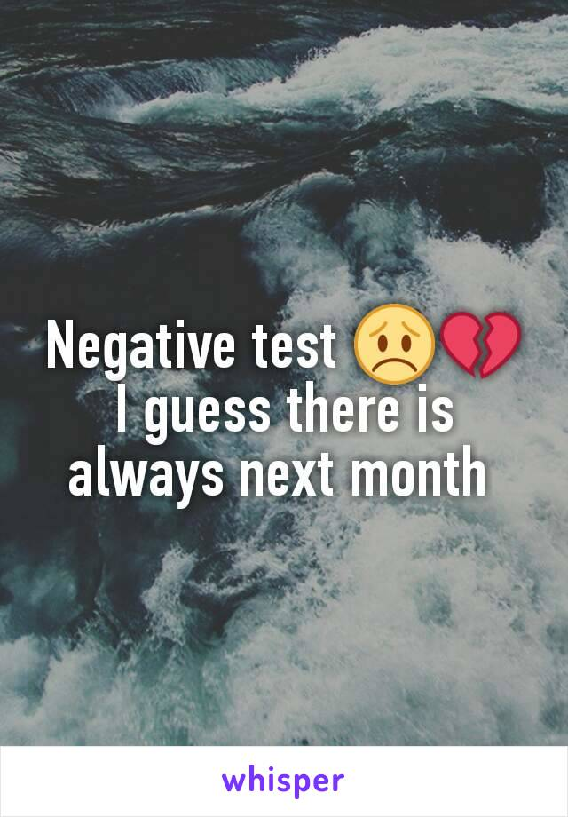 Negative test 😞💔 I guess there is always next month