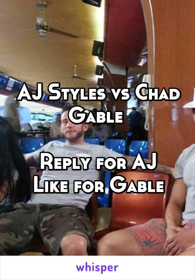 AJ Styles vs Chad Gable   Reply for AJ Like for Gable