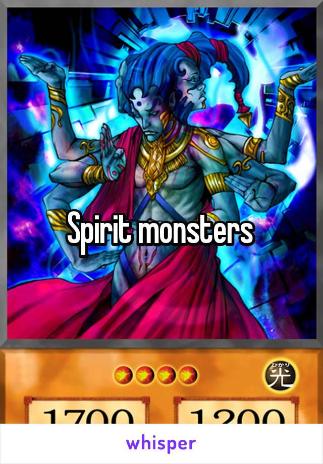 Spirit monsters