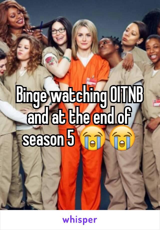 Binge watching OITNB and at the end of season 5 😭😭