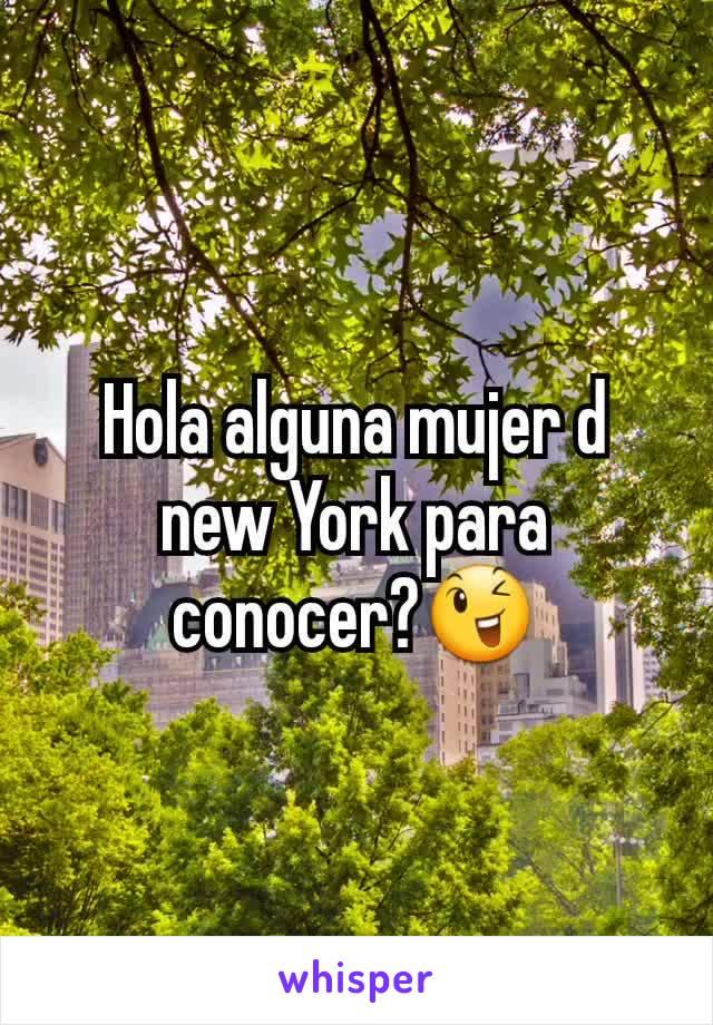 Hola alguna mujer d new York para conocer?😉