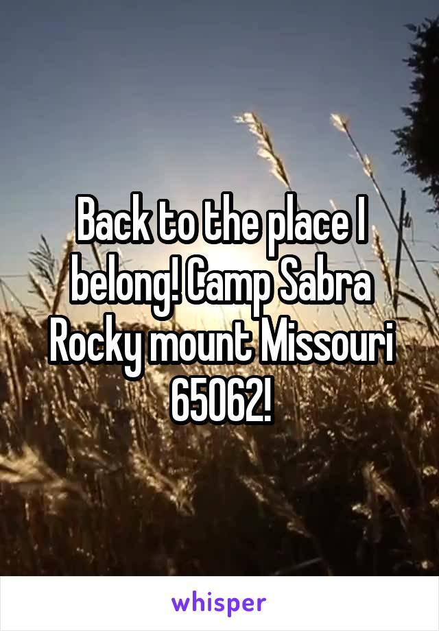 Back to the place I belong! Camp Sabra Rocky mount Missouri 65062!