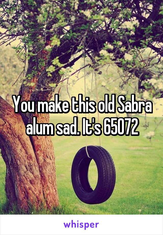 You make this old Sabra alum sad. It's 65072