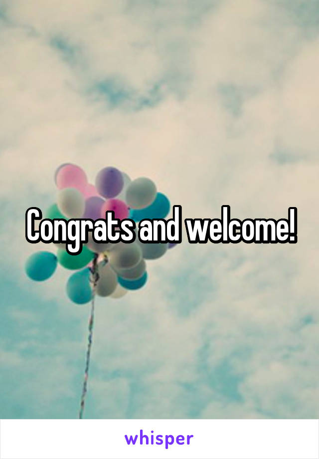Congrats and welcome!
