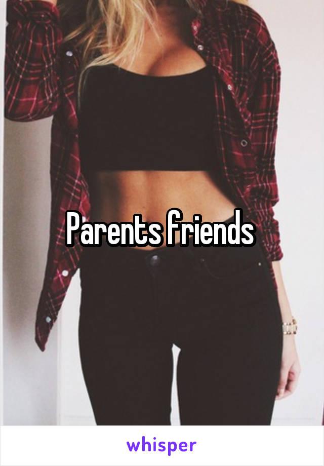Parents friends