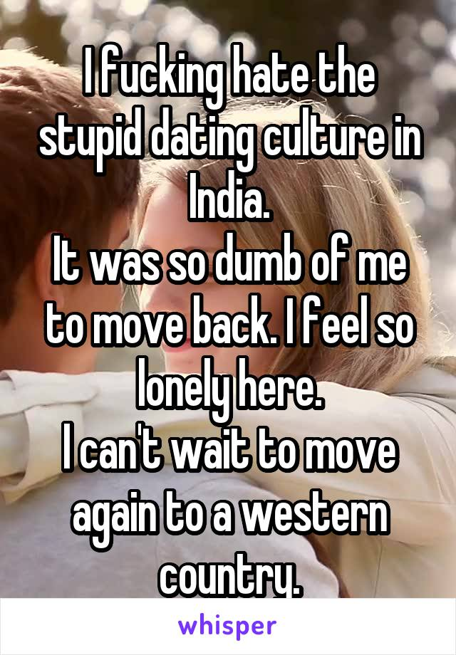 I hate dating culture