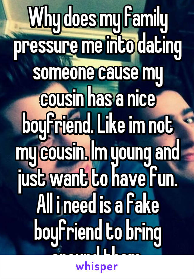 Family pressure dating