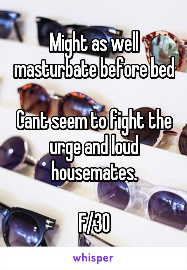 Fighting the urge to masturbate