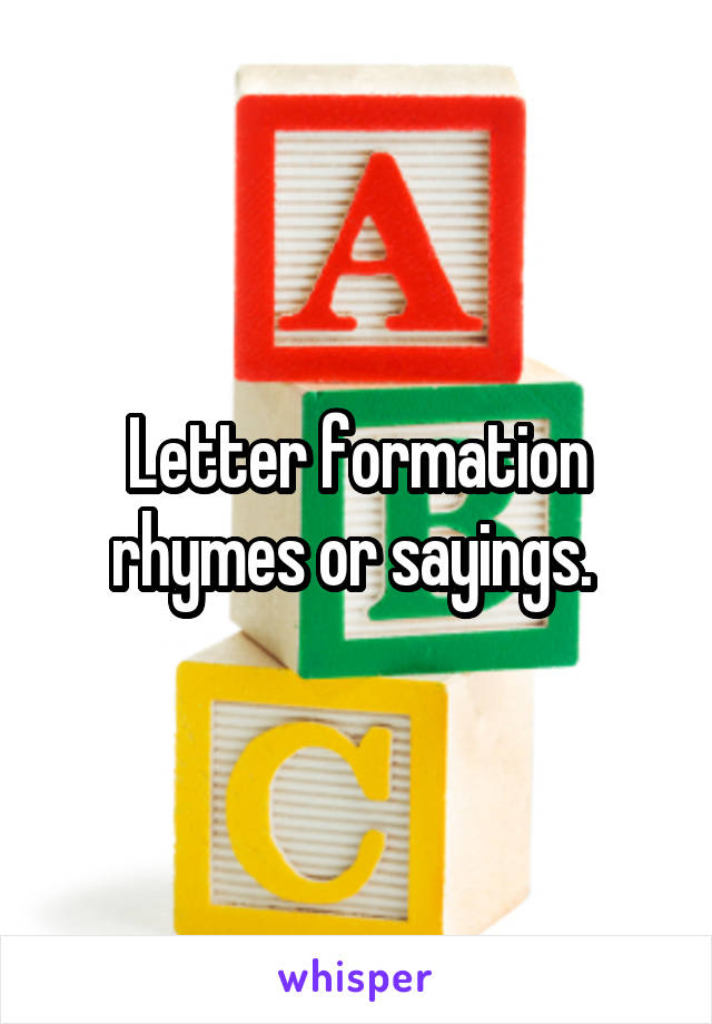 letter formation rhymes or sayings
