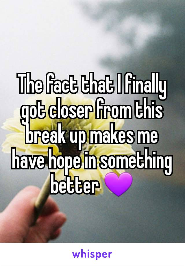The fact that I finally got closer from this break up makes me have hope in something better 💜