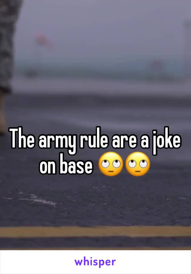 The army rule are a joke on base 🙄🙄