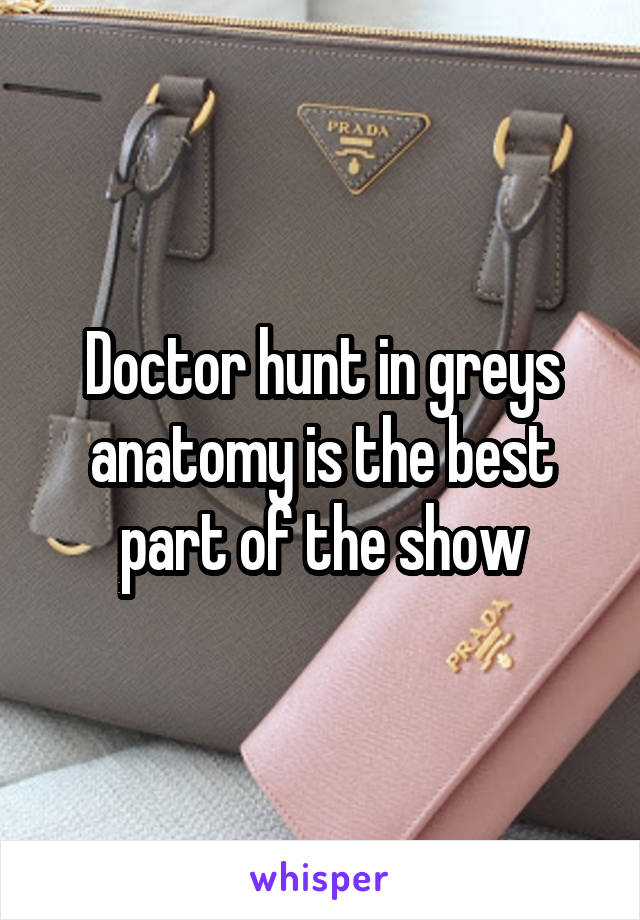 Doctor hunt in greys anatomy is the best part of the show