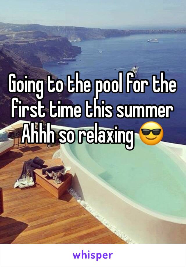 Going to the pool for the first time this summer  Ahhh so relaxing 😎
