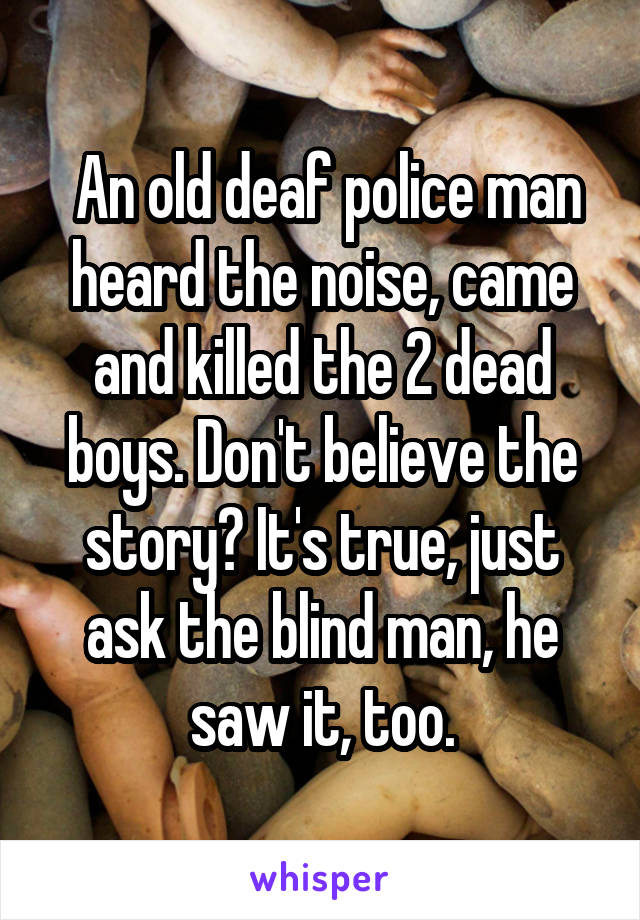 An Old Deaf Police Man Heard The Noise Came And Killed The