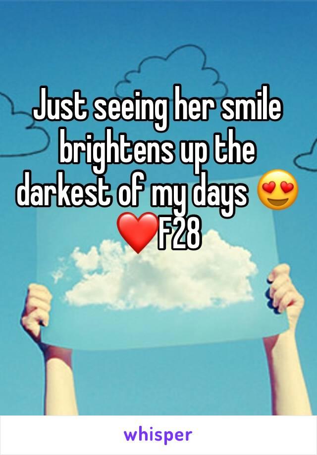Just seeing her smile brightens up the darkest of my days 😍 ❤️F28
