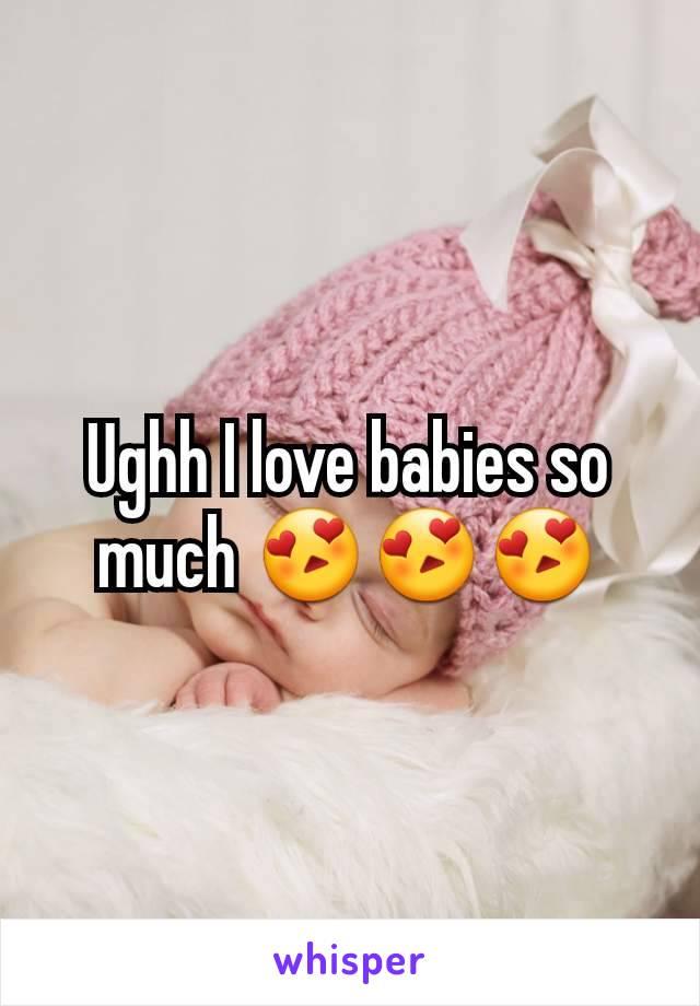 Ughh I love babies so much 😍😍😍