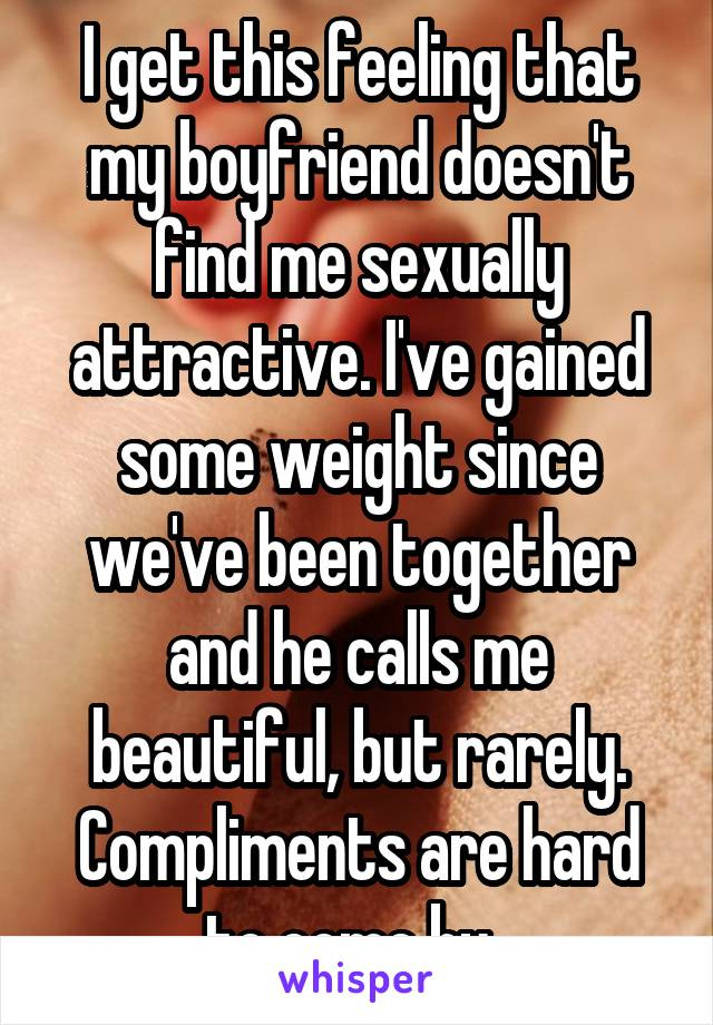 My boyfriend doesn t want me sexually