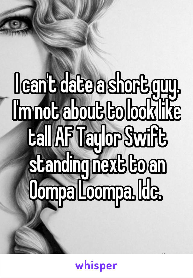 Girls Confess: This Is Why I'll Never Date A Short Guy