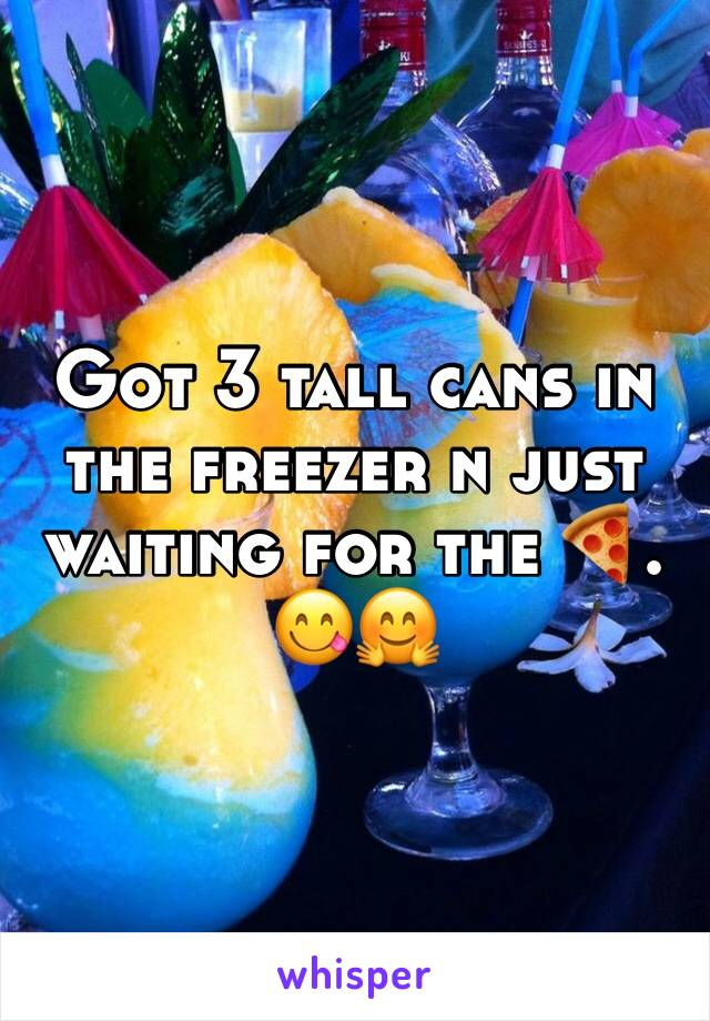 Got 3 tall cans in the freezer n just waiting for the 🍕. 😋🤗